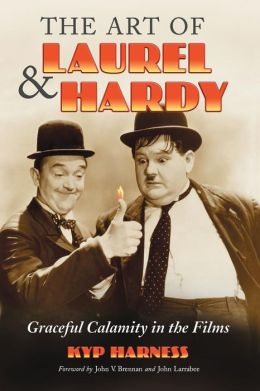 The Art of Laurel and Hardy: Graceful Calamity in the Films