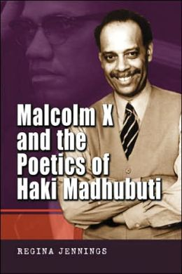 Malcolm X and the Poetics of Haki Madhubuti