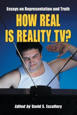 How Real is Reality TV?: Essays on Representation and Truth