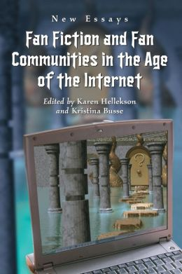 Fan Fiction and Fan Communities in the Age of the Internet: New Essays