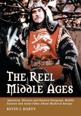 Reel Middle Ages: American, Western and Eastern European, Middle Eastern and Asian Films about Medieval Europe
