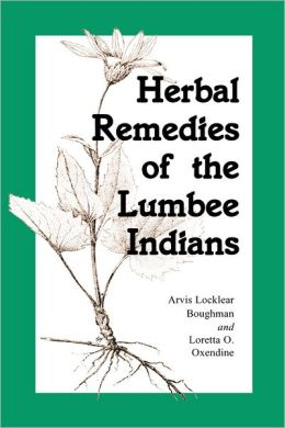 Herbal Remedies of the Lumbee Indians