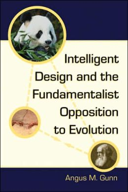 Intelligent Design and Fundamentalist Opposition to Evolution