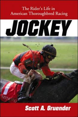 Jockey: The Rider's Life in American Thoroughbred Racing