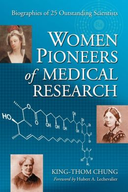 Women Pioneers of Medical Research: Biographies of 25 Outstanding Scientists