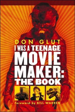 I Was a Teenage Movie Maker: The Book