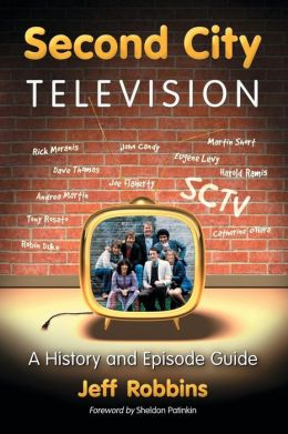 Second City Television: A History and Episode Guide