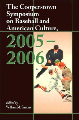 Cooperstown Symposium on Baseball and American Culture, 2005-2006