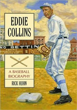 Eddie Collins: A Baseball Biography