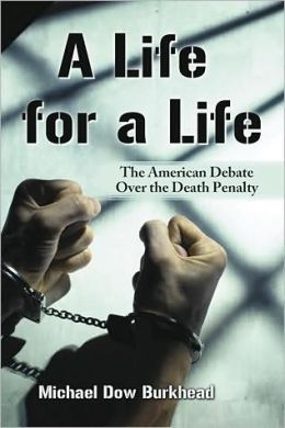 A Life for a Life: The American Debate Over the Death Penalty