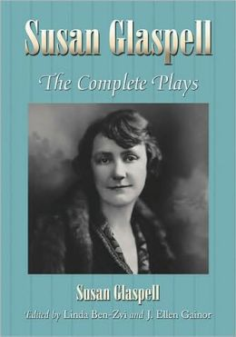 Susan Glaspell: The Complete Plays