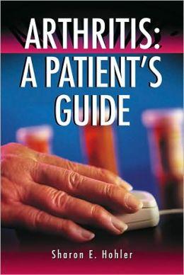 Arthritis: A Patients Guide
