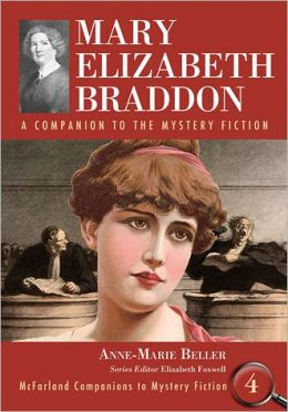 Mary Elizabeth Braddon: A Companion to the Mystery Fiction