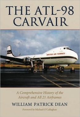 The ATL-98 Carvair: A Comprehensive History of the Aircraft and All 21 Airframes
