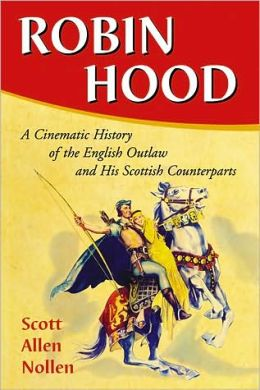 Robin Hood: A Cinematic History of the English Outlaw and His Scottish Counterparts