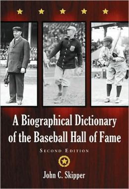 Biographical Dictionary of the Baseball Hall of Fame