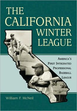 The California Winter League: Americas First Integrated Professional Baseball League
