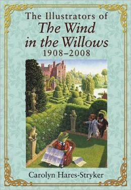 The Illustrators of The Wind in the Willows, 1908-2008