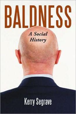 Baldness: A Social History
