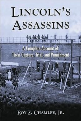 Lincoln's Assassins: A Complete Account of Their Capture, Trial, and Punishment (2 vol set)