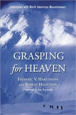 Grasping for Heaven: Interviews with North American Mountaineers