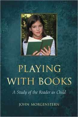 Playing with Books: A Study of the Reader as Child