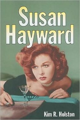 Susan Hayward: Her Films and Life