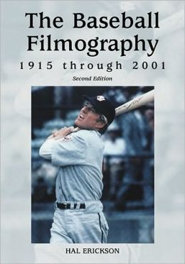 The Baseball Filmography, 1915 through 2001, 2d ed.