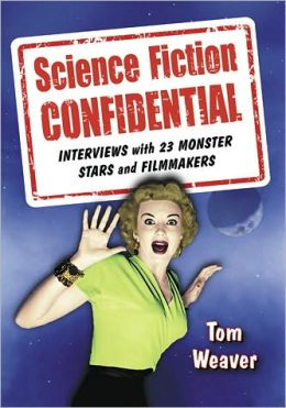 Science Fiction Confidential: Interviews with 23 Monster Stars and Filmmakers