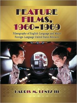 Feature Films, 1960-1969: A Filmography of English-Language and Major Foreign-Language United States Releases