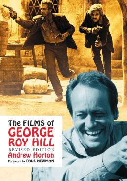 The Films of George Roy Hill, rev. ed.