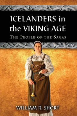 Icelanders in the Viking Age: The People of the Sagas