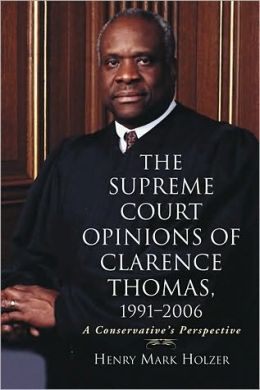 The Supreme Court Opinions of Clarence Thomas, 1991-2006: A Conservative's Perspective