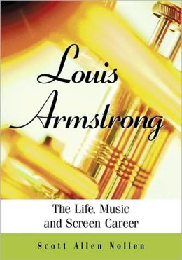 Louis Armstrong: The Life, Music and Screen Career