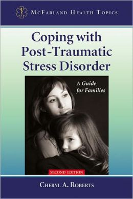 Coping with Post-Traumatic Stress Disorder: A Guide for Families, 2d ed.