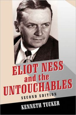 Eliot Ness and the Untouchables: The Historical Reality and the Film and Television Depictions, 2d ed.