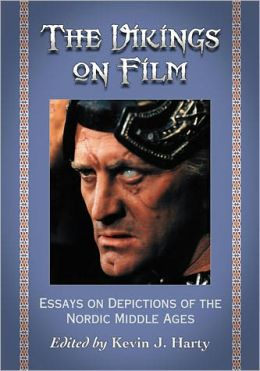 The Vikings on Film: Essays on Depictions of the Nordic Middle Ages