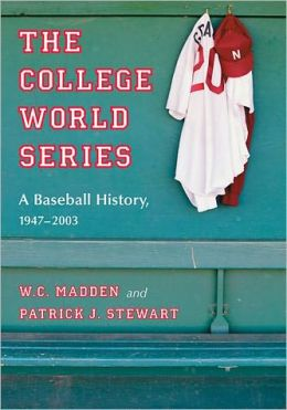 The College World Series: A Baseball History, 1947-2003