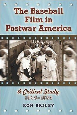 The Baseball Film in Postwar America: A Critical Study, 1948-1962