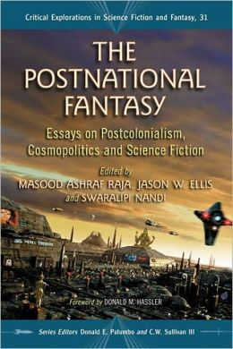 The Postnational Fantasy: Essays on Postcolonialism, Cosmopolitics and Science Fiction