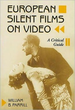 European Silent Films on Video: A Critical Guide