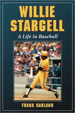 Willie Stargell: A Life in Baseball