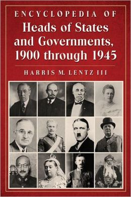 Encyclopedia of Heads of States and Governments, 1900 through 1945