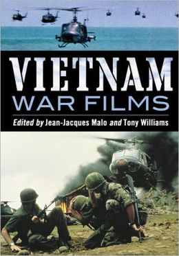 Vietnam War Films: More Than 600 Feature, Made-for-TV, Pilot and Short Movies, 1939-1992, from the United States, Vietnam, France, Belgium, Australia, Hong Kong, South Africa, Great Britain and Other Countries