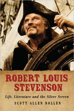 Robert Louis Stevenson: Life, Literature and the Silver Screen