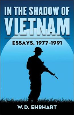 In the Shadow of Vietnam: Essays, 1977-1991