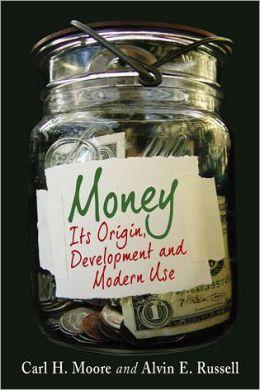Money: Its Origin, Development and Modern Use