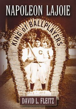 Napoleon Lajoie: King of Ballplayers
