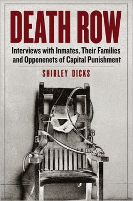 Death Row: Interviews with Inmates, Their Families and Opponents of Capital Punishment