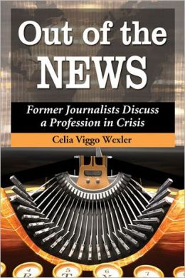 Out of the News: Former Journalists Discuss a Profession in Crisis